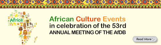 African Culture Events in celebration of the 53rd ANNUAL MEETING OF THE AfDB