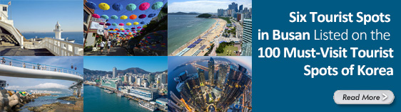 Six Tourist Spots in Busan Listed on the 100 Must-Visit Tourist Spots of Korea